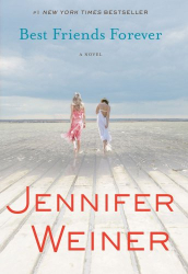 Jennifer Weiner: Best Friends Forever: A Novel