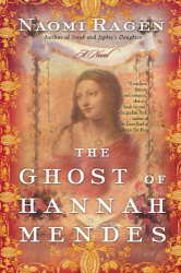 Naomi Ragen: The Ghost of Hannah Mendes