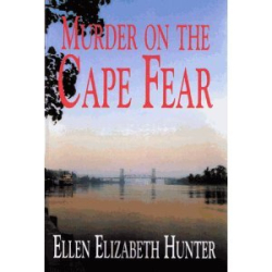 Ellen Elizabeth Hunter: Murder On The Cape Fear