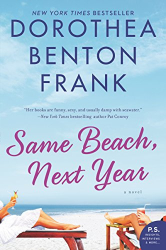 Dorothea Benton Frank: Same Beach, Next Year: A Novel