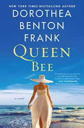 Dorothea Benton Frank: Queen Bee: A Novel