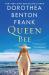 Dorothea Benton Frank: Queen Bee: A Novel