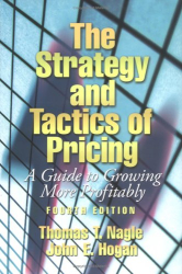 Thomas T. Nagle: The Strategy and Tactics of Pricing: A Guide to Growing More Profitably (4th Edition) (Pie)