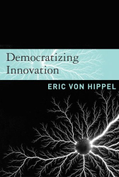 Eric Von Hippel: Democratizing Innovation