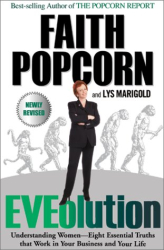 Faith Popcorn: Eveolution: Understanding Women--Eight Essential Truths That Work in Your Business and Your Life