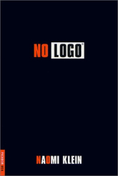 Naomi Klein: No Logo: No Space, No Choice, No Jobs