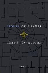Mark Z. Danielewski: House of Leaves