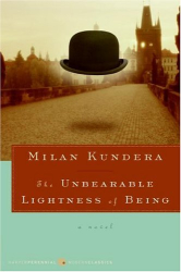 Milan Kundera: The Unbearable Lightness of Being: A Novel