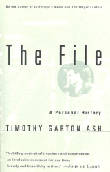 Timothy Garton Ash: The File: A Personal History