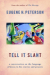 Eugene Peterson: Tell It Slant: A Conversation on the Language of Jesus in His Stories and Prayers