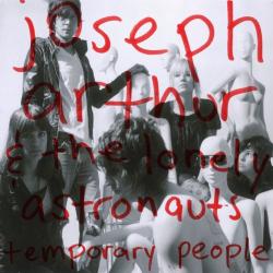 Joseph Arthur - Temporary People