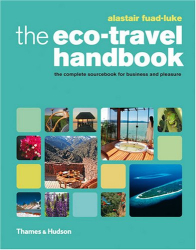 Alastair Fuad-Luke: The Eco-Travel Handbook: A Complete Sourcebook for Business and Pleasure