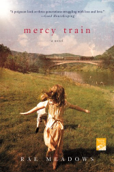 Rae Meadows: Mercy Train: A Novel