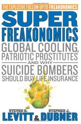 Steven Levitt & Stephen Dubner: SuperFreakonomics
