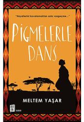 Meltem Yasar: Pigmelerle Dans