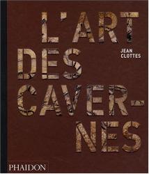 Clottes Jean: L'art des cavernes préhistoriques