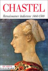 André Chastel: Renaissance italienne 1460-1500