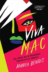 Andrea Benoit: VIVA MAC: AIDS, Fashion, and the Philanthropic Practices of MAC Cosmetics