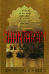Gregory David Roberts: Shantaram: A Novel