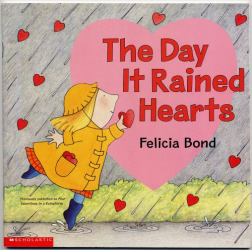 : THE DAY IT RAINED HEARTS by Felicia Bond (Previously Published as FOUR VALENTINES IN A RAINSTORM)