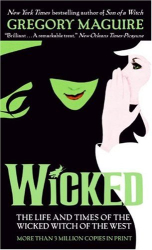 Gregory Maguire: Wicked: The Life and Times of the Wicked Witch of the West (Harper Fiction)