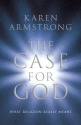 Karen Armstrong: The Case for God: What Religion Really Means