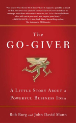 Bob Burg: The Go-Giver: A Little Story About a Powerful Business Idea