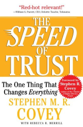 Stephen M.R. Covey: The SPEED of Trust: The One Thing That Changes Everything