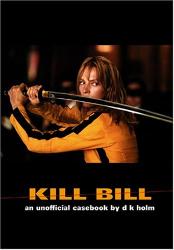D. K. Holm: Kill Bill: An Unofficial Casebook