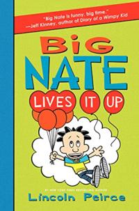 """""""Big Nate Lives It Up"""""""