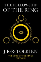 J.R.R. Tolkien: The Fellowship of the Ring: Being the First Part of The Lord of the Rings