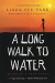 Linda Sue Park: A Long Walk to Water: Based on a True Story