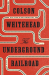 Colson Whitehead: The Underground Railroad (Oprah's Book Club): A Novel