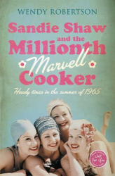Wendy Robertson: Sandie Shaw and the Millionth Marvell Cooker