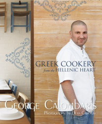 George Calombaris: Greek Cookery: From the Hellenic Heart