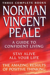 Norman Vincen Peale: Norman Vincent Peale: A New Collection of Three Complete Books