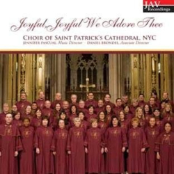 Choir of Saint Patrick's Cathedral - Joyful, Joyful We Adore Thee