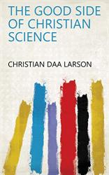 Christian Daa Larson: The Good Side of Christian Science