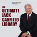Jack Canfield: The Ultimate Jack Canfield Library: Create the Life You Desire