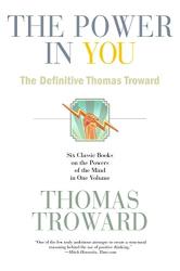 Thomas Troward: The Power in You: The Definitive Thomas Troward
