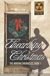 Piscarik, Anthea: Unearthing Christmas (The Miriam Chronicles)