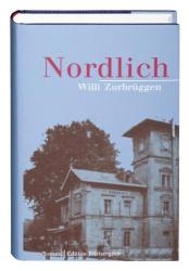 Willi Zurbrüggen: Nordlich