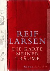 Reif Larsen: Die Karte meiner Träume