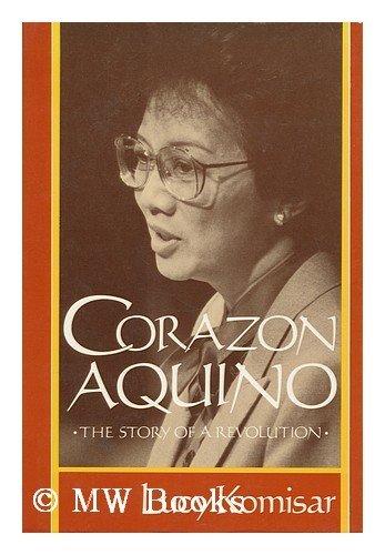 Corazon Aquino  the story of a revolution