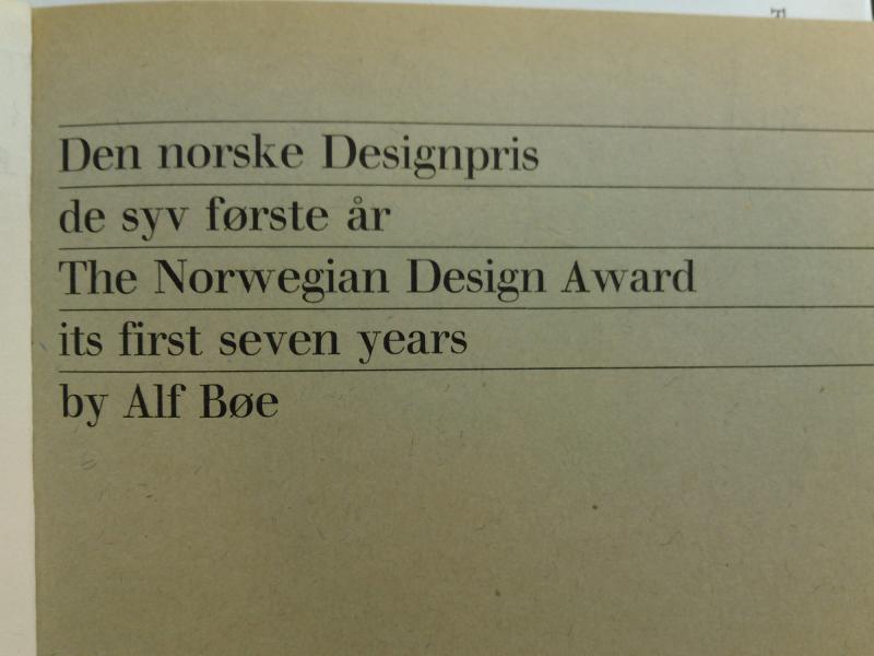 Den norske Designpris, de syv første år = The Norwegian design award, its first seven years