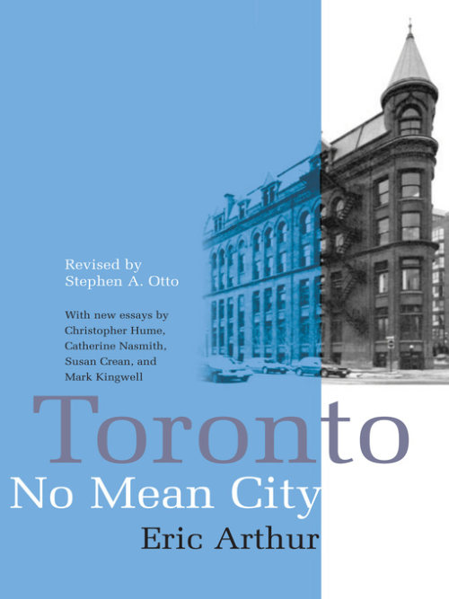 Toronto  no mean city by Eric Arthur