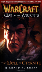 Richard A. Knaak: The Well of Eternity (WarCraft: War of the Ancients, Book 1)