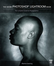 Martin Evening: The Adobe Photoshop Lightroom Book: The Complete Guide for Photographers