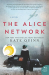 Kate Quinn: The Alice Network: A Novel