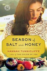Hannah Tunnicliffe: Season of Salt and Honey: A Novel